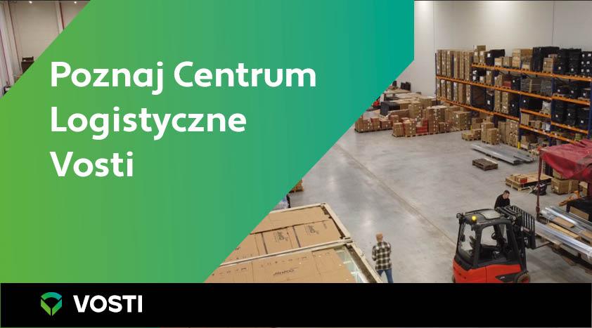 Centrum Logistyczne Vosti – gwarancja szybkiego montażu instalacji
