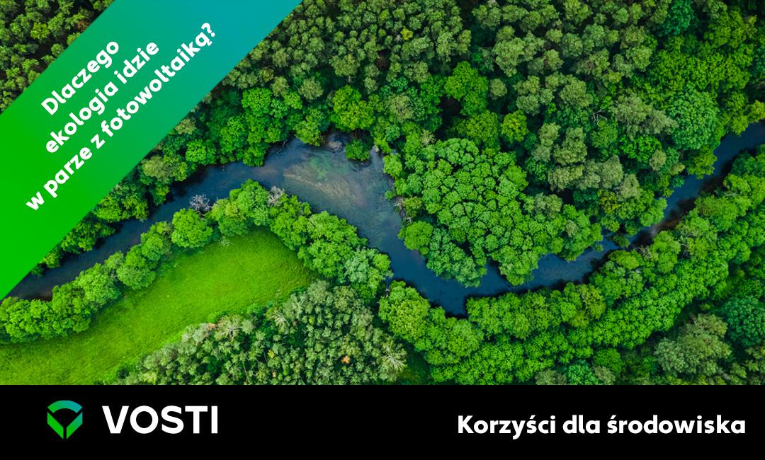Dlaczego ekologia idzie wparze zfotowoltaiką? Korzyści dla środowiska